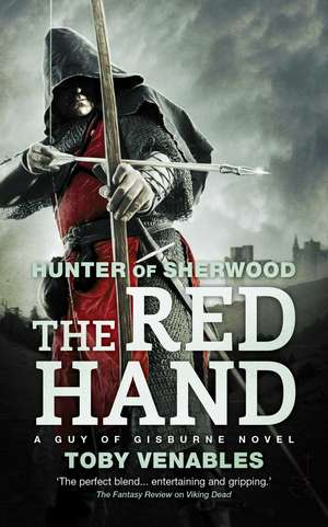 The Red Hand: A Guy of Gisburne Novel de Toby Venables