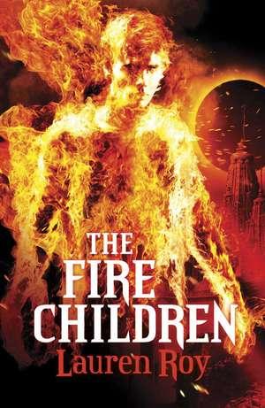 The Fire Children de Lauren M. Roy