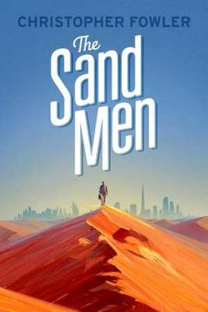 The Sand Men de Christopher Fowler
