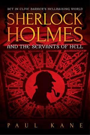 Sherlock Holmes and the Servants of Hell de Paul Kane