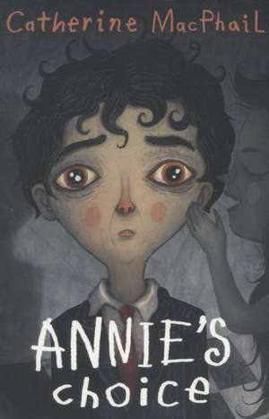 Annie's Choice de Catherine MacPhail