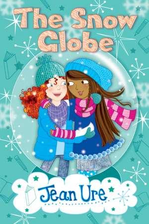 The Snow Globe de Jean Ure