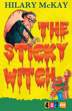 The Sticky Witch de Hilary McKay