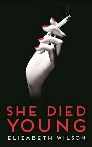 She Died Young de Elizabeth Wilson