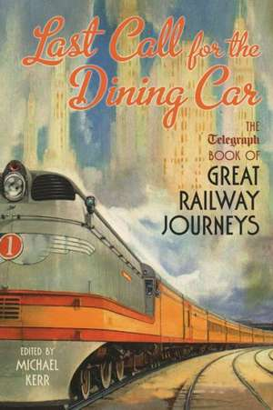 Last Call for the Dining Car de Michael Kerr