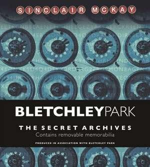 Bletchley Park - The Secret Archives de Sinclair McKay