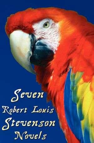 Seven Robert Louis Stevenson Novels, Complete and Unabridged