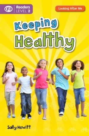 Looking After Me: Keeping Healthy