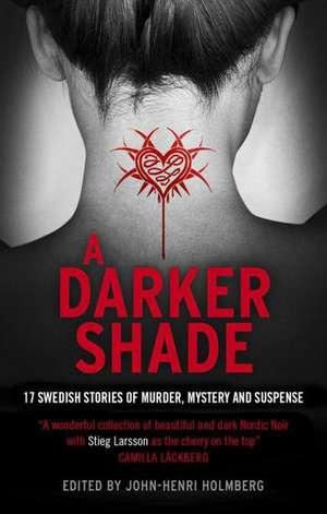 A Darker Shade de John-Henri Holmberg