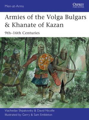 Armies of the Volga Bulgars & Khanate of Kazan: 9th–16th centuries de Viacheslav Shpakovsky