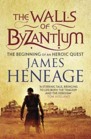 The Walls of Byzantium de James Heneage