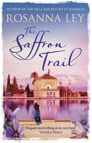 The Saffron Trail de Rosanna Ley
