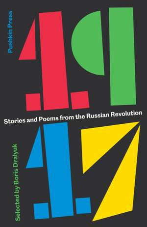 1917:  Stories and Poems from the Russian Revolution de various