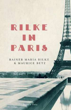 Rilke in Paris de Rainer Maria Rilke