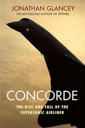 Concorde de Jonathan Glancey