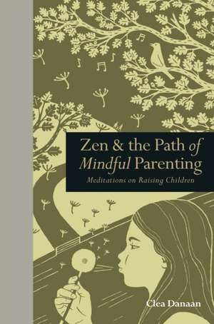 Zen and the Path of Mindful Parenting