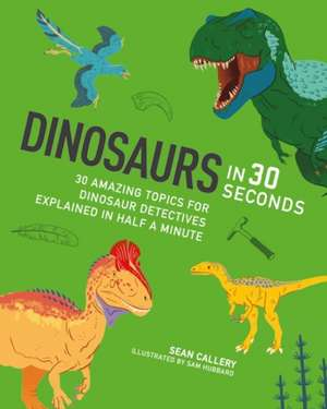 Dinosaurs in 30 Seconds