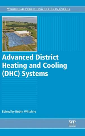 Advanced District Heating and Cooling (DHC) Systems de Robin Wiltshire