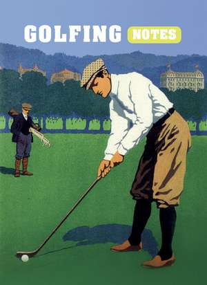Golfing Notes de Ryland Peters & Small
