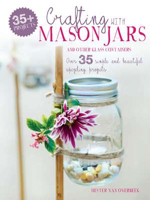 Crafting with Mason Jars and other Glass Containers