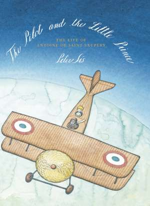 The Pilot and the Little Prince de Peter Sis