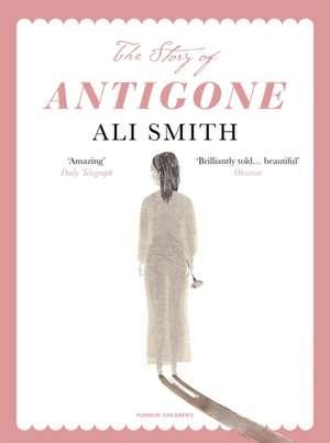 The Story of Antigone de Ali Smith