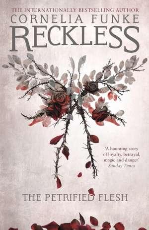Reckless I: The Petrified Flesh (Mirrorworld) de Cornelia Funke