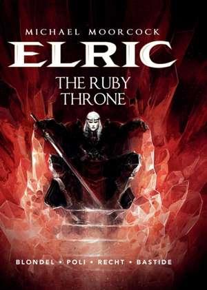 Michael Moorcock's Elric Vol. 1:  The Ruby Throne de Julie Blondel