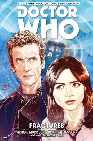 Doctor Who:  The Twelfth Doctor Volume 2 - Fractures de Robbie Morrison