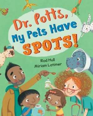 Dr. Potts, My Pets Have Spots! de Rod Hull