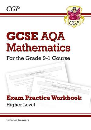 New GCSE Maths AQA Exam Practice Workbook: Higher - For the Grade 9-1 Course (Includes Answers) de  CGP Books