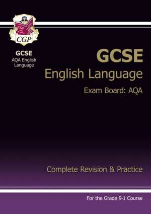 New GCSE English Language AQA Complete Revision & Practice - For the Grade 9-1 Course