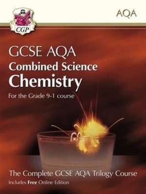 New Grade 9-1 GCSE Combined Science for AQA Chemistry Student Book with Online Edition