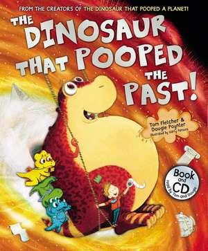 Fletcher, T: Dinosaur That Pooped The Past! de Tom Fletcher