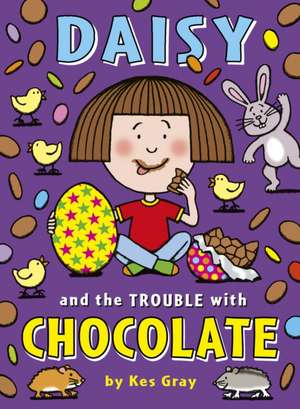 Daisy and the Trouble with Chocolate de Kes Gray