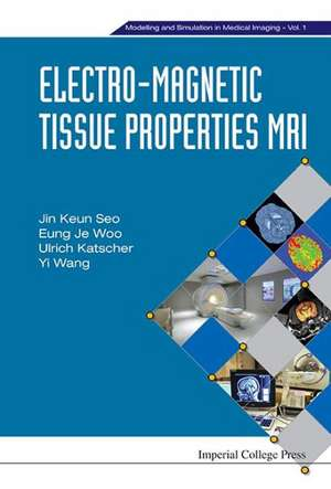 Electro-Magnetic Tissue Properties MRI
