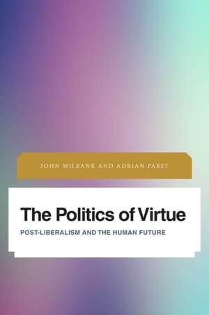 The Politics of Virtue de John Milbank