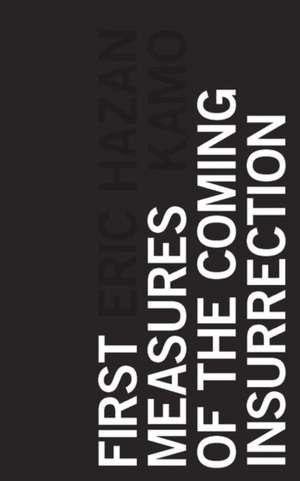 First Measures of the Coming Insurrection de Eric Hazan