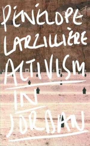Activism in Jordan de Pénélope Larzillière