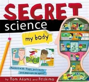 Adams, T: Secret Science: My Body de Tom Adams