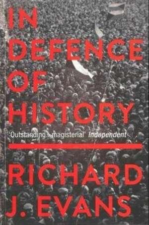 In Defence Of History de Richard J. Evans