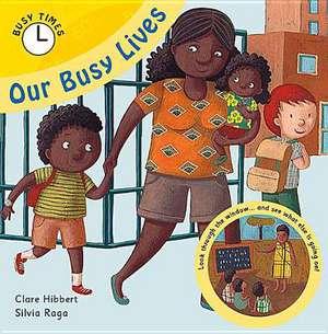 Our Busy Lives de Clare Hibbert