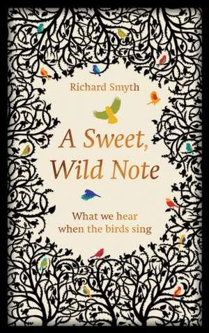 A Sweet, Wild Note de Richard Smyth