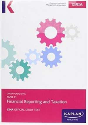 F1 Financial Reporting and Taxation - Study Text