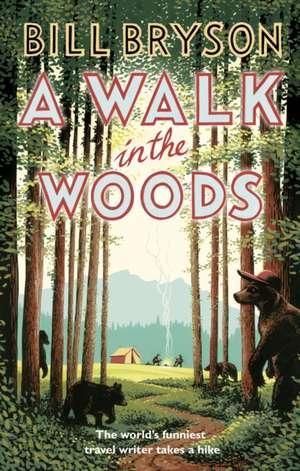 A Walk in the Woods de Bill Bryson