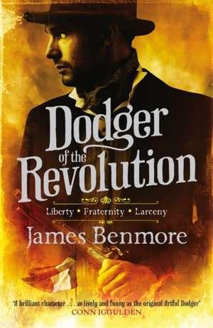 Dodger of the Revolution de James Benmore