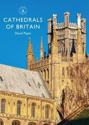 Cathedrals of Britain de David Pepin