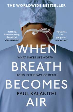 When Breath Becomes Air de Paul Kalanithi