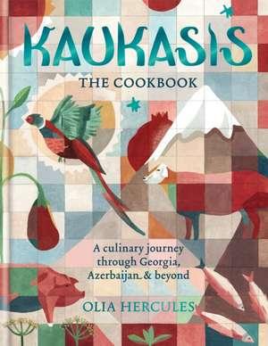 Kaukasis The Cookbook de Olia Hercules