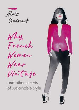 Why French Women Wear Vintage imagine